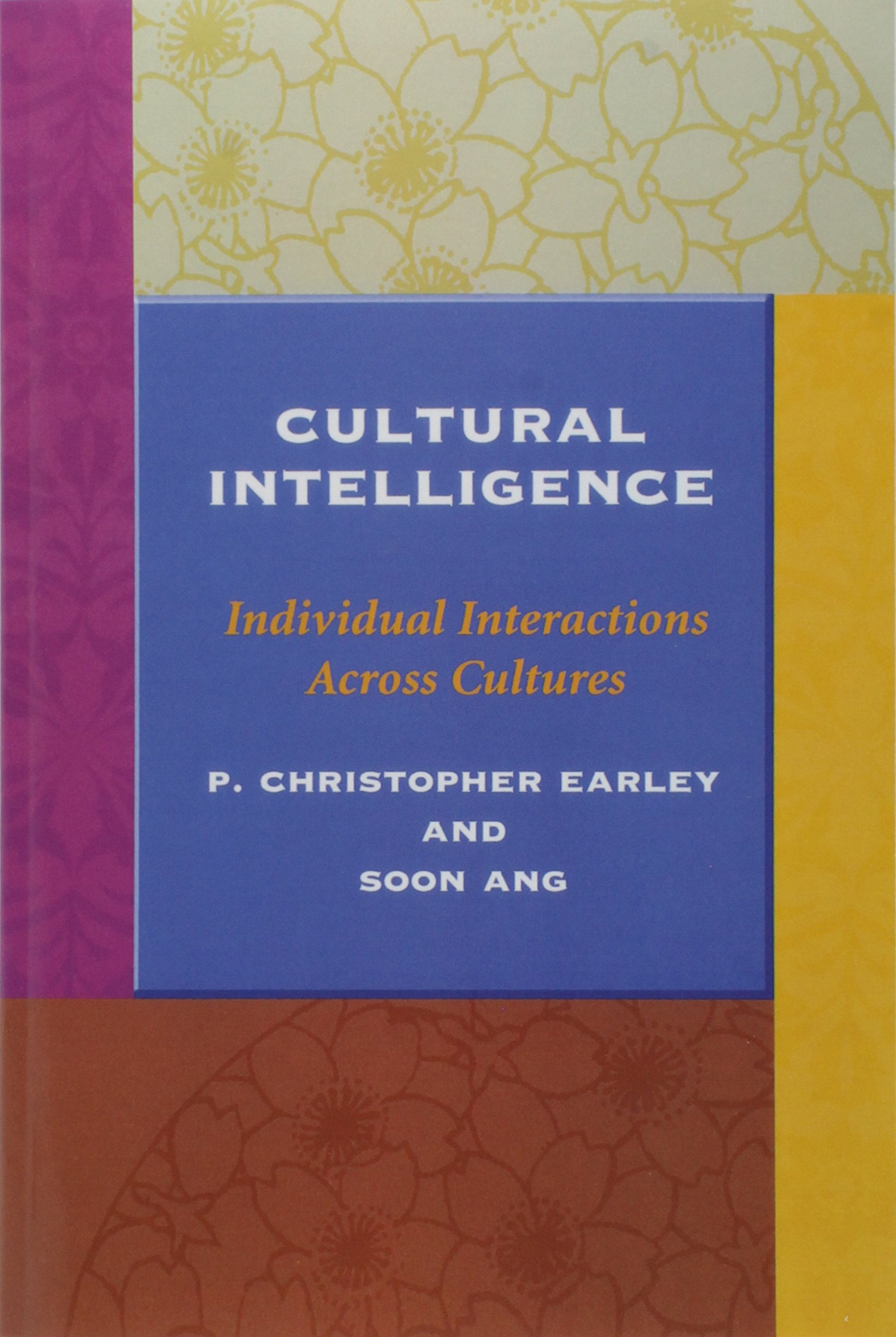 Cultural Intelligence: Individual Interactions Across Cultures (Anglais) Broché – 15 juillet 2003 P. Christopher Earley Soon Ang Stanford University Press 0804743126
