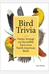 Bird Trivia: Funny, Strange and Incredible Facts about North American Birds Kindle Edition