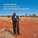 Kalkadungu Music For Didjeridu And Orchestra