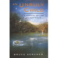 An Unruly Child: A history of law in Australia