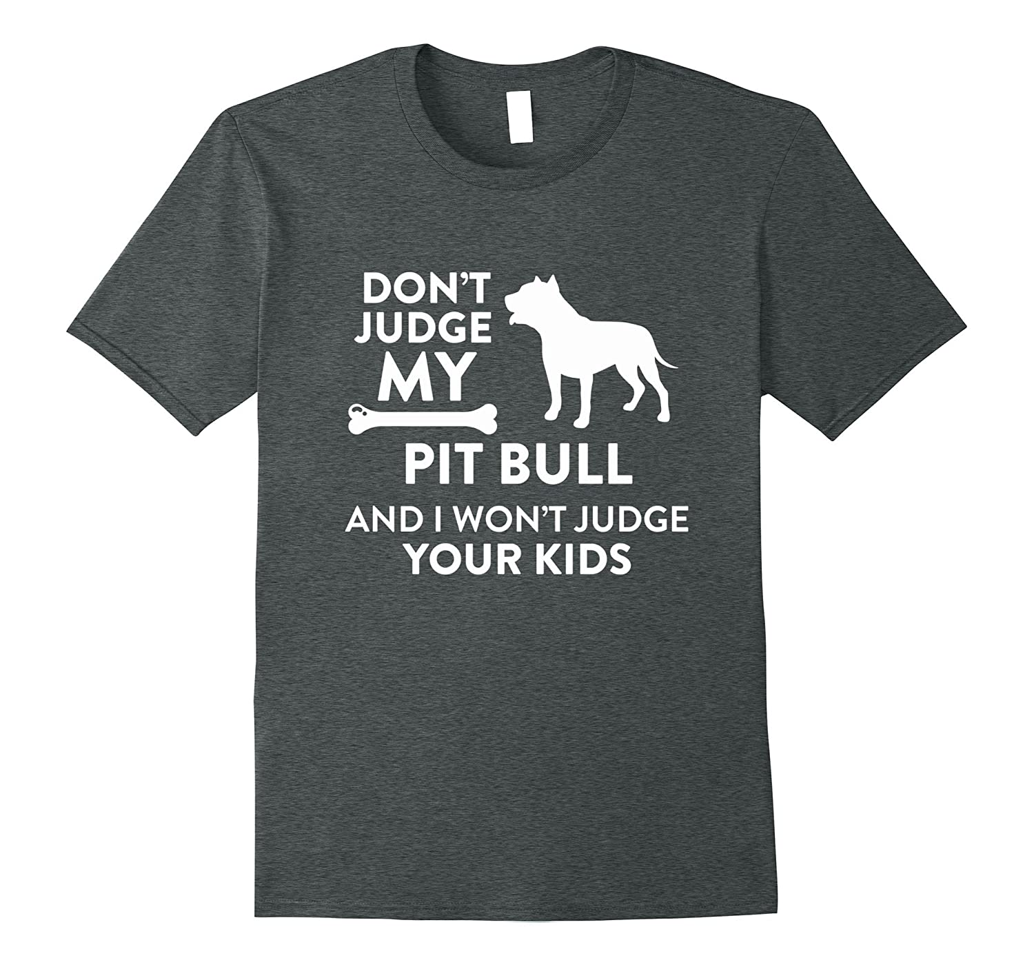 Don't Judge Pit Bull & I Won't Your Kids Funny T-Shirt-Yolotee