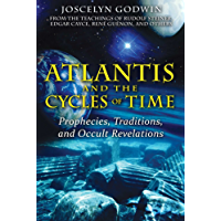Atlantis and the Cycles of Time: Prophecies, Traditions, and Occult Revelations (English Edition)