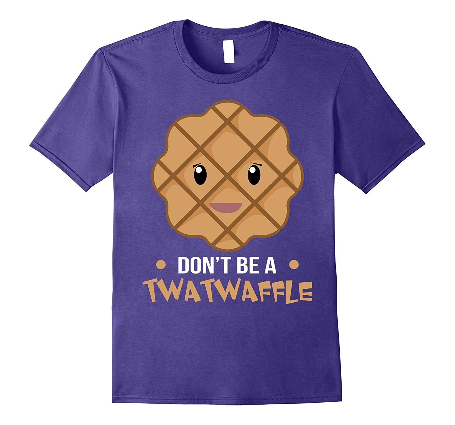 Dont be a Twatwaffle T-Shirt Funny Sarcastic Gifts-Vaci