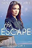 Her Escape (Scarred Cliff 1): A New Adult Contemporary Reverse Harem Romance Serial