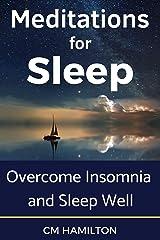 Meditations for Sleep: Overcome Insomnia and Sleep Well Kindle Edition
