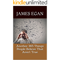 Another 365 Things People Believe That Aren't True (The Misconception Trilogy Book 3)