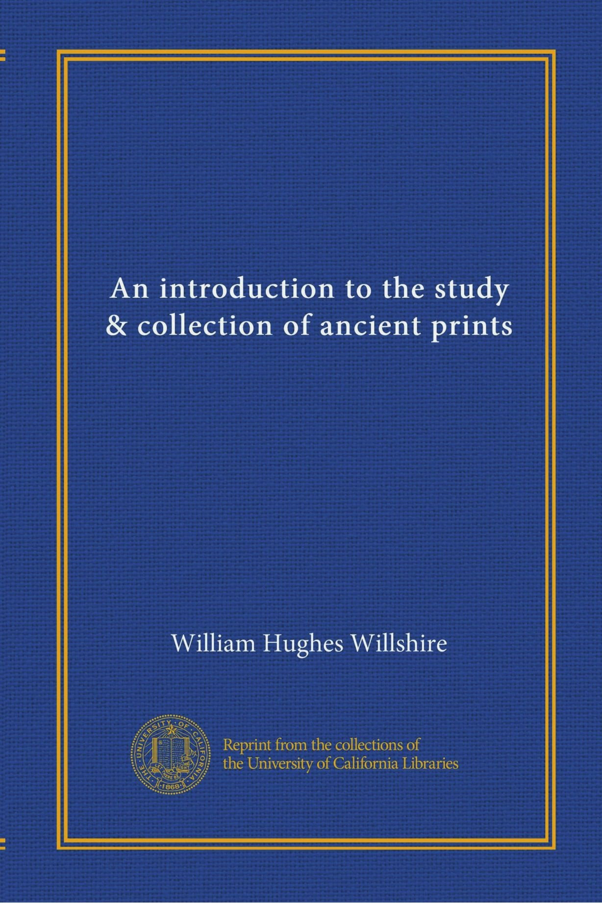 Download An introduction to the study & collection of ancient prints (v.1) PDF