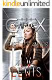 Heart of Knives (The Complex Book 0)