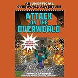 Attack on the Overworld: An Unofficial Overworld Adventure, Book 2