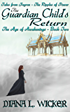 The Guardian Child's Return: The Age of Awakenings - Book 2 (Tales from Feyron - The Ripples of Power)