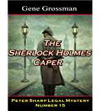 The Sherlock Holmes Caper: Peter Sharp Legal Mystery #15 (Peter Sharp Legal Mysteries)