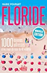 Floride: 1000 bonnes adresses et les coups de cœur de 40 vedettes