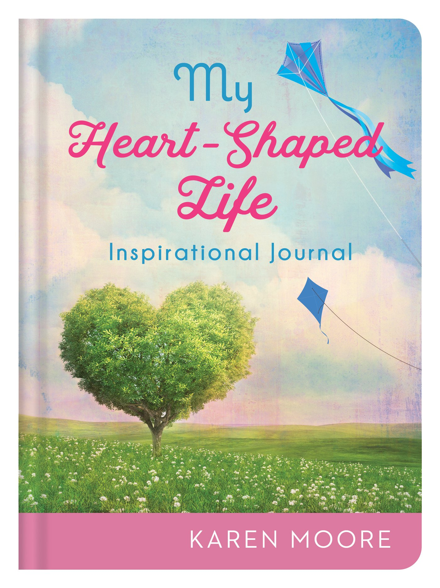 My Heart-Shaped Life: Inspirational Journal