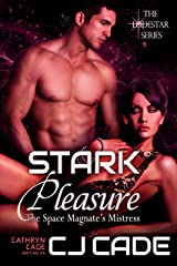 Stark Pleasure; the Space Magnate's Mistress (The LodeStar Series Book 1) Kindle Edition
