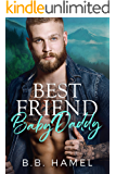 Best Friend Baby Daddy (My Baby Daddy Book 1)
