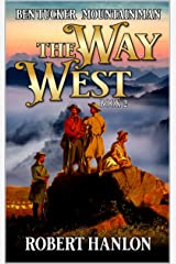 Ben Tucker: Mountain Man: The Way West (The Way West Mountain Man Series Book 2) Kindle Edition