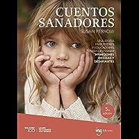 Cuentos sanadores: Una ayuda para padres y educadores para gestionar situaciones difíciles y desafiantes (Colección…