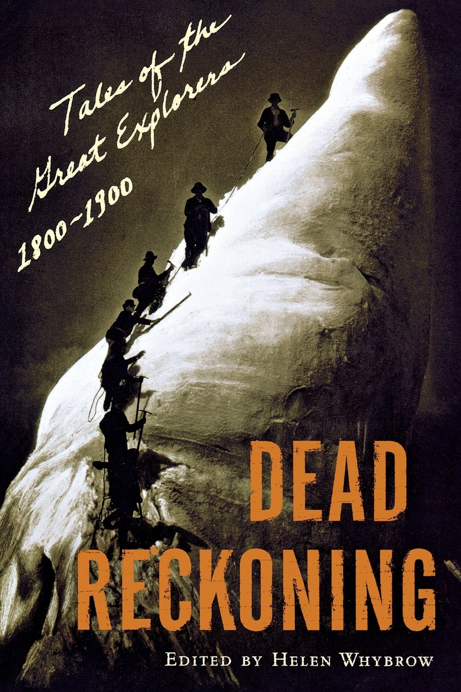 Download Dead Reckoning: Tales of the Great Explorers 1800-1900 (Outside Books) pdf epub