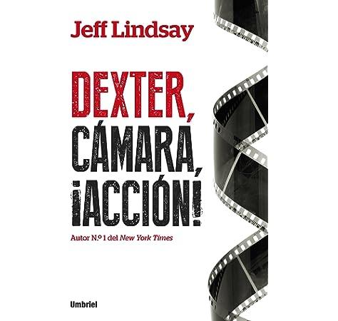Dexter en la oscuridad (Books4pocket narrativa): Amazon.es: Lindsay, Jeff: Libros