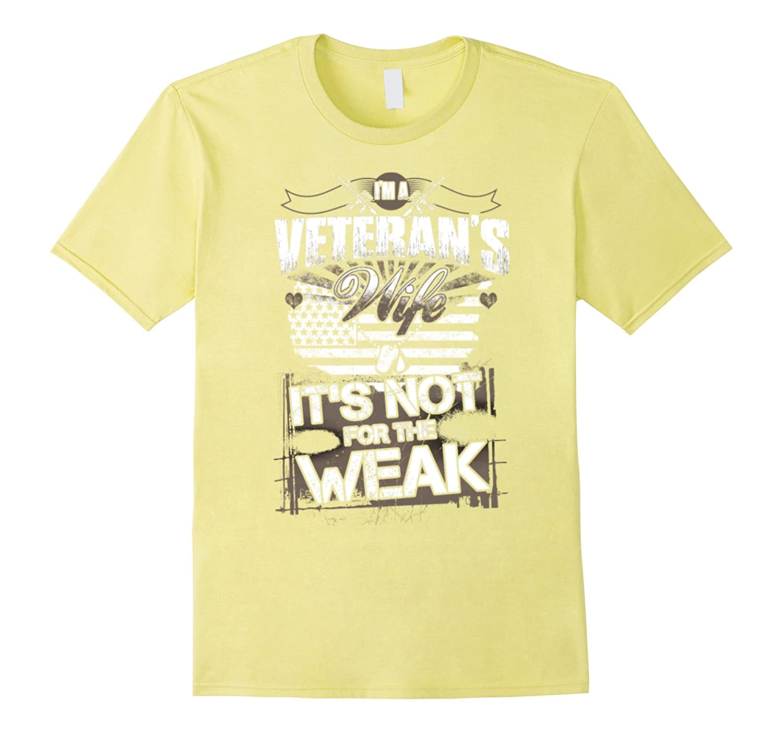 Veteran Wife It's Not For The Weak T-Shirt-Rose
