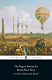 The Penguin Book of the British Short Story: 1: From Daniel Defoe to John Buchan (Penguin Classics)