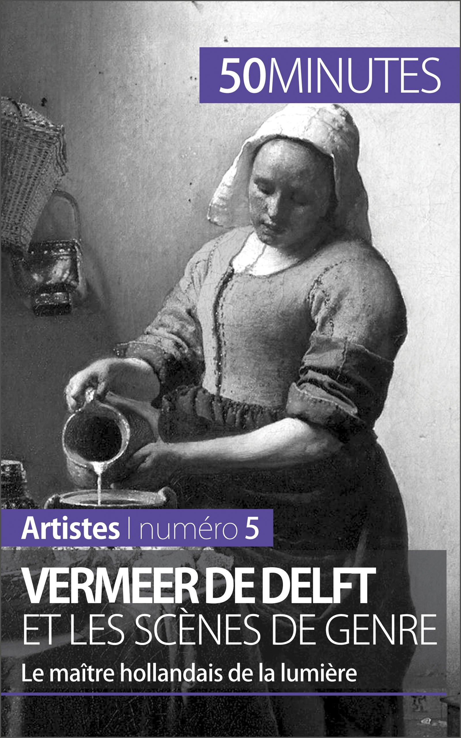 Vermeer de Delft et les scènes de genre: Le maître hollandais de la lumière (Artistes t. 5) por Marion Hallet