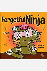 Forgetful Ninja: A Children's Book About Improving Memory Skills (Ninja Life Hacks 44) Kindle Edition