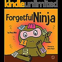 Forgetful Ninja: A Children's Book About Improving Memory Skills (Ninja Life Hacks 44)