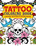 Tattoo Coloring Book: A Fantastic Selection of Exciting Imagery