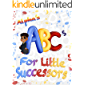 Alpha's ABC's For Little Successors : Alpha's First Day of School