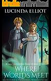 Where Worlds Meet ('That Scoundrel Émile Dubois' Book 2)