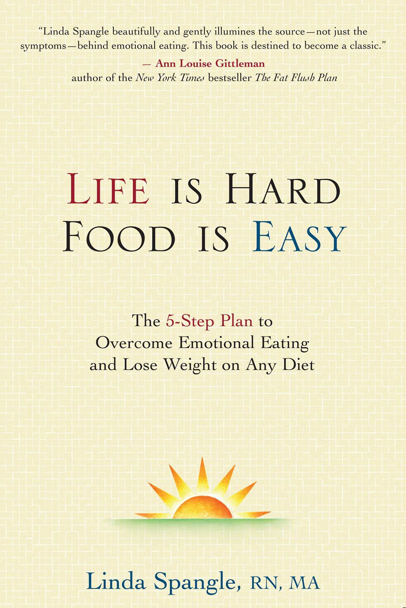 Download Life is Hard, Food is Easy: The 5-Step Plan to Overcome Emotional Eating and Lose Weight on Any Diet pdf