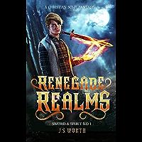 Renegade Realms (Sword & Spirit Book 1) (English Edition)