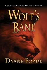 Wolf's Bane: Rise of the Papilion: Book II (Rise of the Papilion Trilogy 2) Kindle Edition