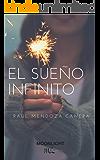 El sueño infinito (Ley de la abundancia) (Spanish Edition)