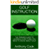 Golf Instruction: The Premier Guide to Learning Everything You Need to Know About Golf