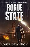 Rogue State: Book 3 in the Tom Wilder Financial and Conspiracies Thriller Series (Tom Wilder Thriller Series)