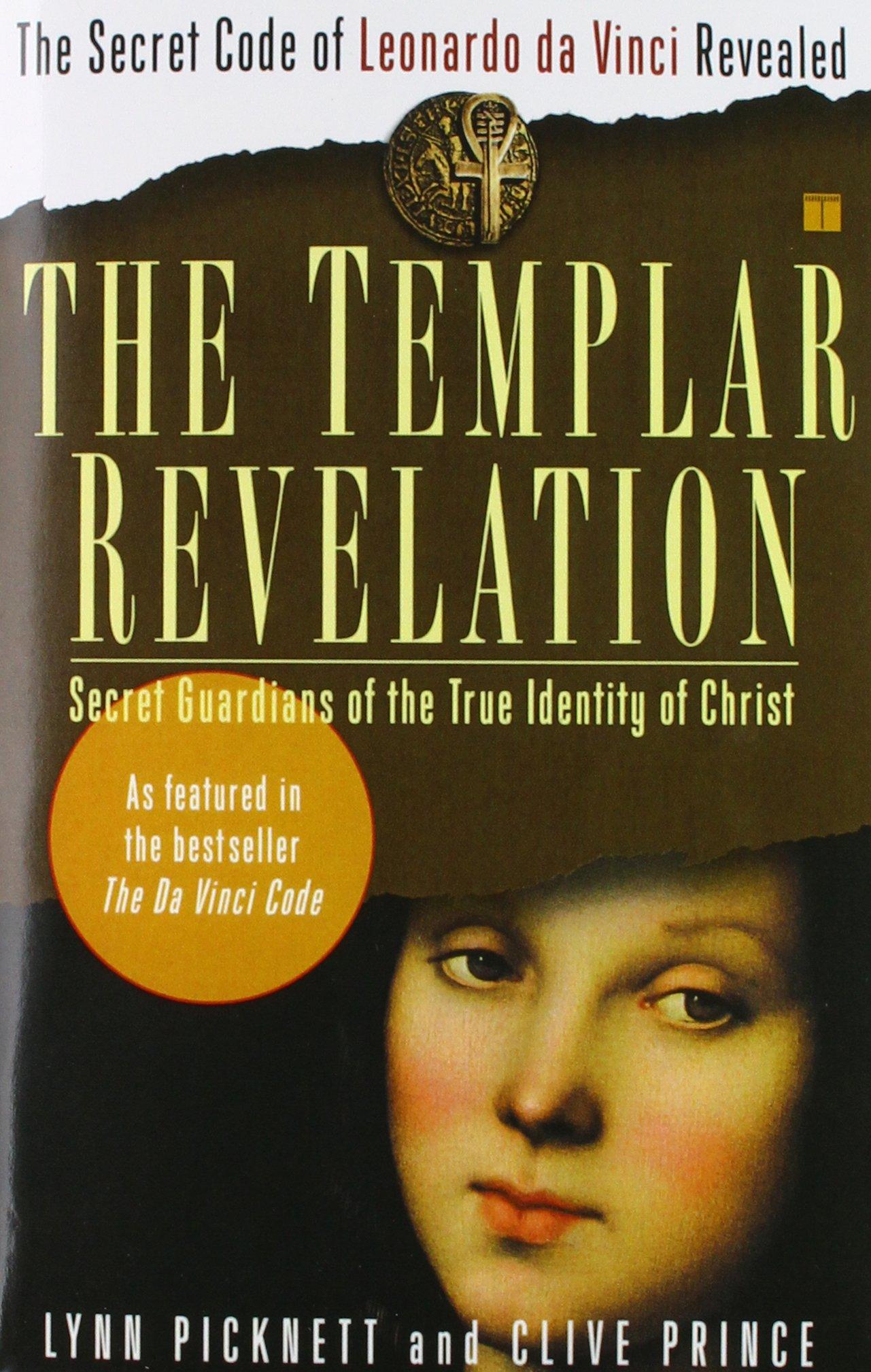 The Templar Revelation: Secret Guardians of the True Identity of Christ:  Lynn Picknett, Clive Prince: 9780684848914: Amazon.com: Books
