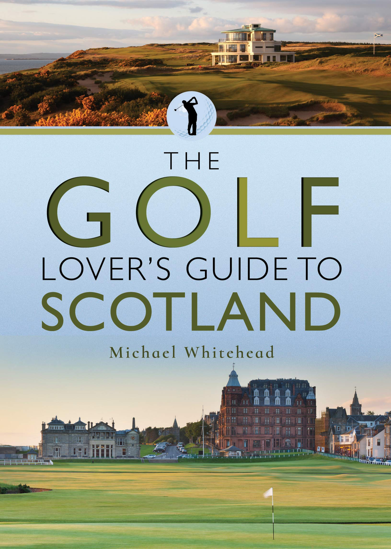 The Golf Lover's Guide to Scotland (City Guides)