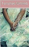 If the Crown Fits: a novella memoir