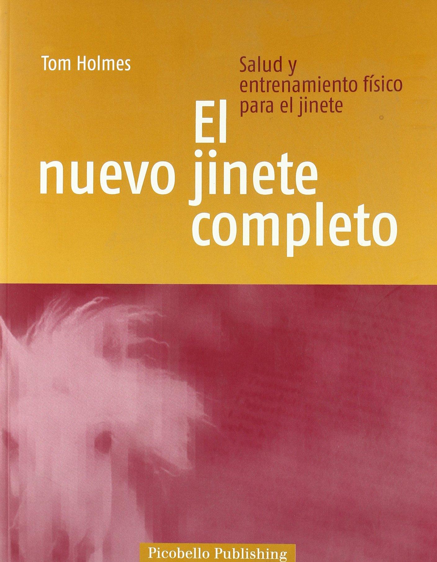 Nuevo jinete completo, el Tapa blanda – 6 sep 2010 Tom Holmes Picobello Publishing 8493586102 1199421
