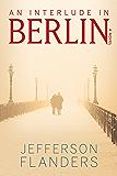An Interlude in Berlin