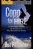 Copp For Hire, A Joe Copp Thriller (Joe Copp Private Eye Series Book 1)