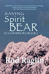 Saving Spirit Bear: What Price Success? (ECO-WARRIORS Book 1) Kindle Edition