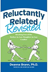 Reluctantly Related Revisited: Breaking Free of the Mother-in-Law/Daughter-in-Law Conflict Kindle Edition