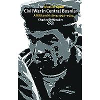 Muslim-Croat Civil War in Bosnia: A Military History, 1992-1994: 23
