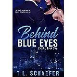 Behind Blue Eyes: A Colorado Academy of Superior Intellect romantic thriller (CASI Book 1)