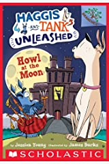 Howl at the Moon: A Branches Book (Haggis and Tank Unleashed #3) Kindle Edition