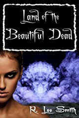 Land of the Beautiful Dead Kindle Edition