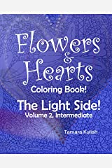 Flowers and Hearts Coloring book, The Light Side, Vol 2, Intermediate (Volume 2) Paperback